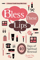 New from Concordia Press, Bless These Lips