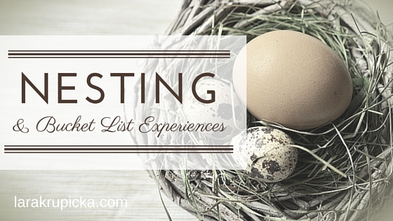 Nesting & Bucket List Experiences